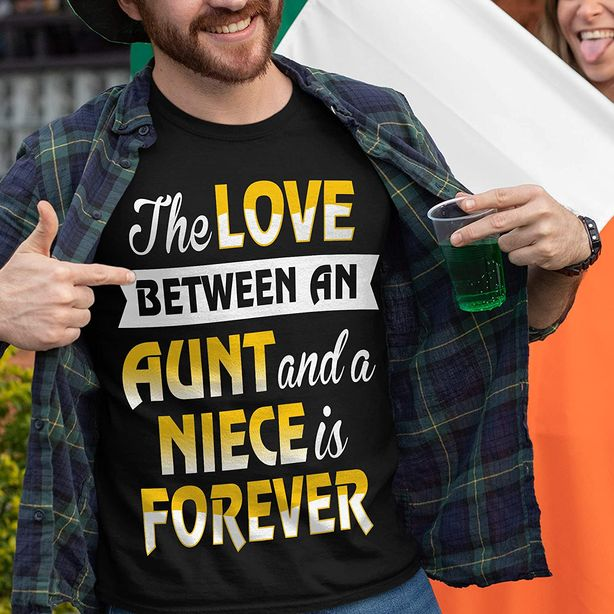 Aunt & Niece The Love is Forever Shirt