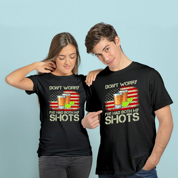 Don't Worry I've Had Both My Shots American Flag 4th of July T-Shirt