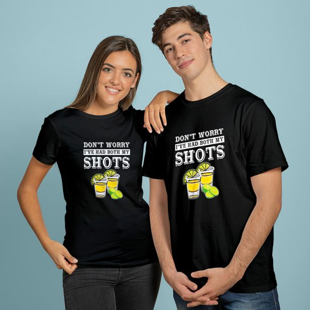 Don't worry I've had both my shots Tequila T-Shirt